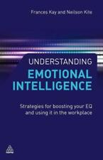 Understanding Emotional Intelligence: Strategies For Boosting Your Eq And U...