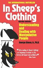 In Sheep`s Clothing: Understanding and Dealing with Manipulative People by Georg