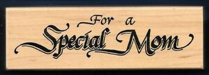 FOR A SPECIAL MOM Mother Day Darcie's Country Folk K0725 1995 wood Rubber Stamp
