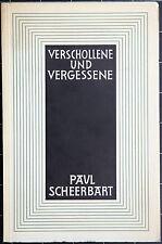 Verschollene und Vergessene. Paul Scheerbart. Einführung. Carl Mumm. 1955.