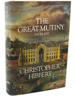Christopher Hibbert THE GREAT MUTINY :   1st Edition 1st Printing
