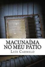 Macunaíma No Meu Pátio by Luís Carmelo (2014, Paperback)