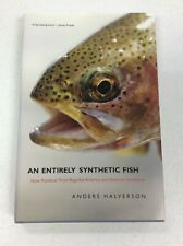An Entirely Synthetic Fish - Anders Halverson, 2010 First Edition
