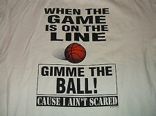 When The Game Is On The Line Gimme Ball I Ain't Scared Basketball T Shirt Large