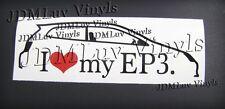 I love my EP3 02-05 Sticker decal JDM Honda civic