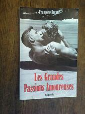 Les grandes passions amoureuses / Françoise Ducout
