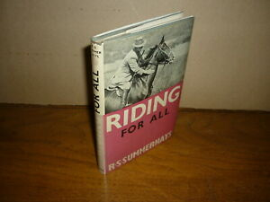 R S Summerhays. Riding for All. @1950. Equestrian. Near fine in NF jacket.