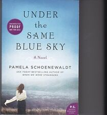 Under the Same Blue Sky--by Pamela Schoenewaldt--UNCORRECTED PROOF--SCARCE