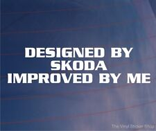 Car Sticker DESIGNED BY SKODA IMPROVED BY ME Funny Window Bumper Boot Door Decal