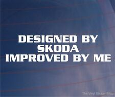 DESIGNED BY SKODA IMPROVED BY ME Funny Vinyl EURO Car/Window/Bumper Sticker