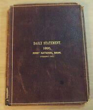 "ORIGINAL 1895 'DAILY STATEMENT' Ledger~""FIRST NATIONAL BANK FRESNO"" California~"