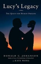 Lucy's Legacy: The Quest for Human Origins, Wong, Kate, Johanson, Dr. Donald, 03
