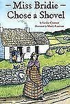 Miss Bridie Chose a Shovel (Ira Children's Book Awards. Primary)-ExLibrary
