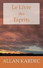 Le Livre des Esprits : Les Principes de la Doctrine Spirite, Sur...