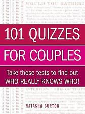 101 Quizzes for Couples : Take These Tests to Find Out Who Really Knows Who!...