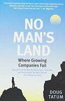 No Man's Land: A Survival Manual for Growing Midsize... by Tatum, Doug Paperback