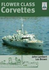 Shipcraft Special: Flower Class Corvettes by John Lambert, Les Brown | Paperback