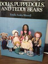 Dolls, Puppedolls and Teddy Bears by Estelle A. Worrell (1986) HC/DJ