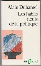 Les Habits Neufs De La Politique - Alain Duhamel ( journaliste politique ) .