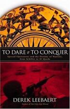 To Dare and to Conquer: Special Operations and the Destiny of Nations, from Achi