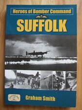 Heroes of Bomber Command: Suffolk - Graham Smith (Aviation History)