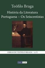 História Da Literatura Portuguesa - Os Seiscentistas by Teófilo Braga (2013,...
