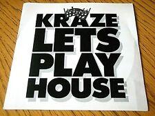 "KRAZE - LETS PLAY HOUSE  7"" VINYL PS"