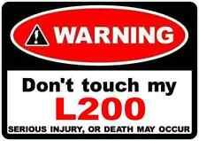 2 x avertissement Dont Touch My L200 drôle Décalcomanie Autocollant Fenêtre MITSUBISHI 4 X 4