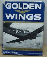 """""""GOLDEN WINGS"""" A PICTORIAL HISTORY OF THE UNITED STATES NAVY & MARINE AIR CORPS"""