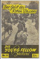 Die Young Fellow Bücherei Nr.33 von 1950 - ORIGINAL WESTERN ROMANHEFT Österreich
