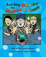Catching Randy the Rainbow Trout : A Will and Wyatt Adventure (2013, Paperback)