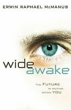 Wide Awake : The Future Is Waiting Within You by Erwin Raphael McManus (2008, Ha