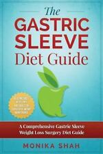 Gastric Sleeve Diet : A Comprehensive Gastric Sleeve Weight Loss Surgery Diet...