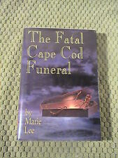 The Fatal Cape Cod Funeral Marie Lee HCDJ 1st Signed VG