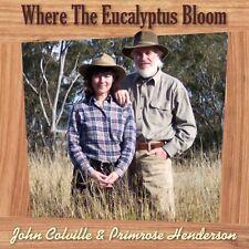 Where The Eucalyptus Bloom CD of Bush Ballads John Colville & Primrose Henderson