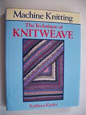 MACCHINA per maglieria le tecniche di knitweave da Kathleen KINDER, H/B LIBRO, 1987