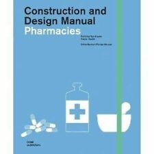 Pharmacies: Construction and Design Manual: By Dorte Becker, Philipp Meuser, ...