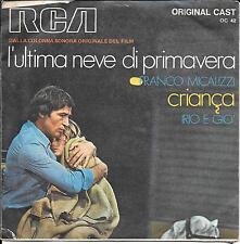 "45 TOURS / 7"" SINGLE--BOF/OST--L'ULTIMA NEVE DI PRIMAVERA--FRANCO MICALIZZI"