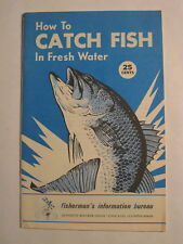 HOW TO CATCH FISH IN FRESH WATER by the Fisherman's Information Bureau 1967 MINT