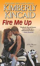 Fire Me Up (A Pine Mountain Novel), Kincaid, Kimberly, Good Condition, Book