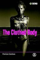 The Clothed Body by Patrizia Calefato (Hardback, 2004)