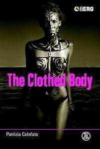 The Clothed Body by Patrizia Calefato (Hardback, 2004)
