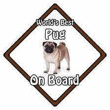 Non Personalised Dog On Board Car Safety Sign - World's Best Pug On Board