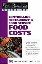 The Food Service Professionals Guide To: Controlling Restaurant and Food Service