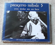 "CD AUDIO INT/PROGETTO TRIBALE 5""YOU MAKE ME SO HOT""CD MAXI PROMO NEUF  579 127-2"