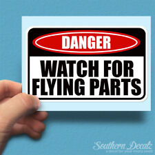 "Danger Watch For Flying Parts - Vinyl Decal Sticker - c5 - 6"" x 3.75"""