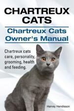 Chartreux Cats. Chartreux Cats Owners Manual. Chartreux Cats Care,.