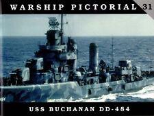 Classic Warships Publishing - Warship Pictorial 31 - USS Buchanan DD-484    Book