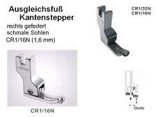 Ausgleichsfuß Kantenstepper rechts 1,6 mm CR1/16N schmale Sohlen