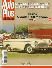 LES CLASSIQUES DE L'AUTOMOBILE 18 SIMCA ARONDE P60 MONACO 1962 + GRAND LARGE